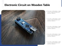 Electronic Circuit On Wooden Table Ppt PowerPoint Presentation Pictures Graphics PDF