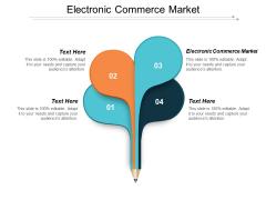 Electronic Commerce Market Ppt PowerPoint Presentation Portfolio Background Designs Cpb