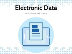 Electronic Data Digital Documents Ppt PowerPoint Presentation Complete Deck
