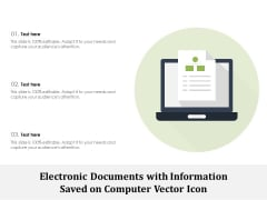 Electronic Documents With Information Saved On Computer Vector Icon Ppt PowerPoint Presentation Layouts Layouts PDF