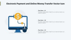 Electronic Payment And Online Money Transfer Vector Icon Ppt PowerPoint Presentation Gallery Background Image PDF