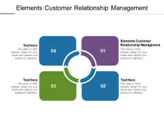 Elements Customer Relationship Management Ppt PowerPoint Presentation Outline Pictures Cpb