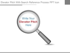 Elevator Pitch With Search Reference Process Ppt Icon