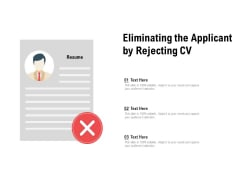 Eliminating The Applicant By Rejecting CV Ppt PowerPoint Presentation Pictures Designs Download PDF