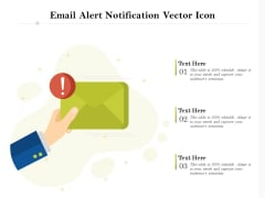 Email Alert Notification Vector Icon Ppt PowerPoint Presentation Icon Layouts PDF