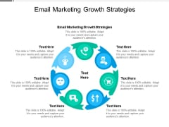 Email Marketing Growth Strategies Ppt PowerPoint Presentation Show Outline Cpb