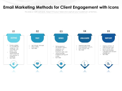 Email Marketing Methods For Client Engagement With Icons Ppt PowerPoint Presentation Summary PDF