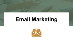 Email Marketing Ppt PowerPoint Presentation Pictures Show