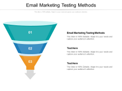 Email Marketing Testing Methods Ppt PowerPoint Presentation Slides Visuals Cpb Pdf