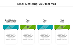 Email Marketing Vs Direct Mail Ppt PowerPoint Presentation Ideas Master Slide Cpb Pdf