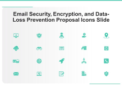 Email Security Encryption And Data Loss Prevention Proposal Icons Slide Summary PDF