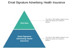 Email Signature Advertising Health Insurance Ppt PowerPoint Presentation Layouts Master Slide