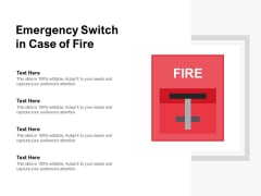 Emergency Switch In Case Of Fire Ppt Powerpoint Presentation Ideas Background Image