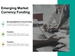 Emerging Market Currency Funding Ppt PowerPoint Presentation Inspiration Images Cpb Pdf