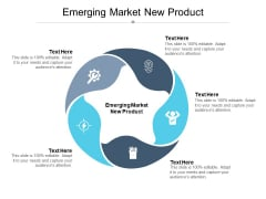 Emerging Market New Product Ppt PowerPoint Presentation File Clipart Cpb