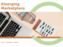 Emerging Marketplace Strategies Growth Ppt PowerPoint Presentation Complete Deck