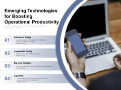 Emerging Technologies For Boosting Operational Productivity Ppt PowerPoint Presentation Diagram Lists PDF