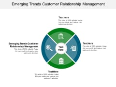 Emerging Trends Customer Relationship Management Ppt PowerPoint Presentation Icon Format Ideas Cpb Pdf