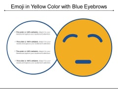 Emoji In Yellow Color With Blue Eyebrows Ppt PowerPoint Presentation Gallery Background Designs PDF
