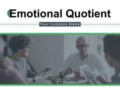 Emotional Quotient Self Management Social Awareness Relationship Management Ppt PowerPoint Presentation Complete Deck