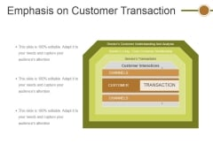 Emphasis On Customer Transaction Ppt PowerPoint Presentation Show Example File
