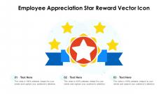 Employee Appreciation Star Reward Vector Icon Ppt PowerPoint Presentation File Inspiration PDF