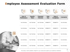 Employee Assessment Evaluation Form Ppt PowerPoint Presentation Gallery Graphics Pictures