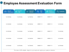 Employee Assessment Evaluation Form Ppt PowerPoint Presentation Layouts Mockup