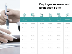Employee Assessment Evaluation Form Ppt PowerPoint Presentation Slides Layout