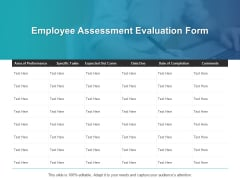 Employee Assessment Evaluation Form Ppt PowerPoint Presentation Slides Visual Aids