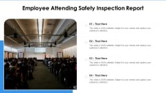 Employee Attending Safety Inspection Report Ppt PowerPoint Presentation Gallery Show PDF