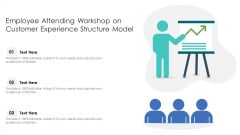 Employee Attending Workshop On Customer Experience Structure Model Ideas PDF