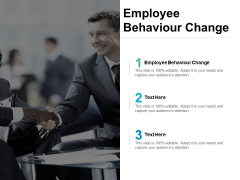 Employee Behaviour Change Ppt PowerPoint Presentation Show Pictures Cpb