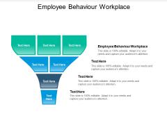 Employee Behaviour Workplace Ppt PowerPoint Presentation Layouts Elements