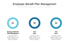 Employee Benefit Plan Management Ppt PowerPoint Presentation File Slides Cpb