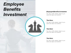 Employee Benefits Investment Ppt Powerpoint Presentation Pictures Graphic Images Cpb