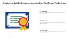 Employee Best Performance Recognition Certificate Vector Icon Ppt PowerPoint Presentation Gallery Visual Aids PDF