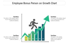 Employee Bonus Person On Growth Chart Ppt PowerPoint Presentation File Gallery PDF