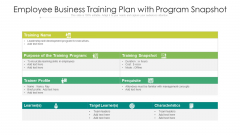 Employee Business Training Plan With Program Snapshot Ppt PowerPoint Presentation Infographics Graphic Images PDF