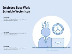Employee Busy Work Schedule Vector Icon Ppt PowerPoint Presentation Portfolio Inspiration PDF