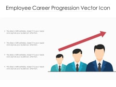 Employee Career Progression Vector Icon Ppt PowerPoint Presentation File Files PDF