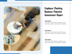 Employee Checking Business Potential Assessment Report Ppt PowerPoint Presentation File Brochure PDF