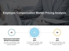 Employee Compensation Market Pricing Analysis Ppt PowerPoint Presentation Slides Graphics Tutorials Cpb