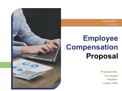 Employee Compensation Proposal Ppt PowerPoint Presentation Complete Deck With Slides