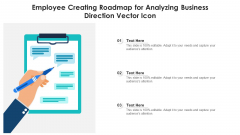 Employee Creating Roadmap For Analyzing Business Direction Vector Icon Ppt PowerPoint Presentation File Clipart PDF