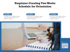 Employee Creating Two Weeks Schedule For Orientation Ppt PowerPoint Presentation Outline Sample PDF