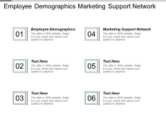 Employee Demographics Marketing Support Network Ppt PowerPoint Presentation Infographic Template Summary
