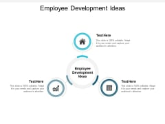 Employee Development Ideas Ppt PowerPoint Presentation Ideas Themes Cpb