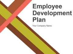 Employee Development Plan Ppt PowerPoint Presentation Complete Deck With Slides