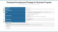 Employee Development Strategy For Business Progress Ppt Slides Model PDF